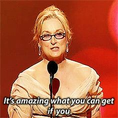 When she shared one of her secrets for success. | 17 Times Meryl Streep Was An Inspiration To Us All