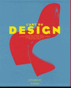 L'art du design. De 1945 à nos jours - Dominique Forest