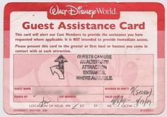 Ethan will have one of these in just a few weeks.  Disney World Disabled Guest Assistance Card. One of the only perks of having Diabetes.  You & your party don't have to wait in the heat of the sun for rides.  Also, you may ask any park employee for assistance.  (We went in 2011, and did not have to wait in line for a drink when our son needed fluids during a high.)