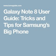 Galaxy Note 8 User Guide: Tricks and Tips for Samsung's Big Phone
