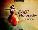 Essential for Every iPhone Photographer!  The Art of iPhone Photography by Bob Weil and Nicki Fitz-Gerald