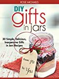 Free Kindle Book -   DIY Gifts In Jars: 30 Simple, Delicious, Inexpensive Gifts in Jars Recipes Check more at www.free-kindle-b...