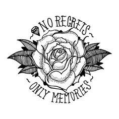 No regrets, only memories.