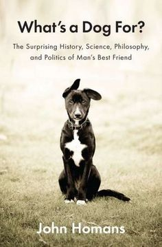 """""""This state of being-in-the-moment is what's so compelling about dogs. It's hard for a human to get to it. Even in the most difficult times, dogs are cheerful and ready for experience."""" http://amzn.to/WVUxpq"""