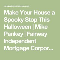 Make Your House a Spooky Stop This Halloween | Mike Pankey | Fairway Independent Mortgage Corporation