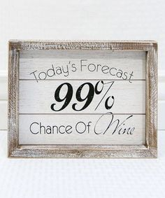 Loving this 'Chance of Wine' Wood Sign on #zulily! #zulilyfinds