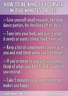"""It may feel weird to be kind to yourself. But these tips, each taking about 5 minutes, can help you be kind to yourself and improve self-esteem. Take a look."" http://www.HealthyPlace.com"