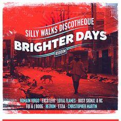 Brighter Days Riddim (November 2013) Silly Walks Discoteque - Musicmix