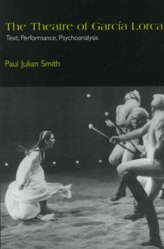 The Theatre of García Lorca by Paul Julian Smith. Lehman College - Stacks - PQ6613 .A763 Z88532 2008