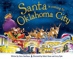 Santa Is Coming to Oklahoma City by Steve Smallman http://www.amazon.com/dp/1492626376/ref=cm_sw_r_pi_dp_4ygBwb16DPY83