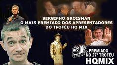 27º TROFÉU HQMIX - SERGINHO GROISMAN