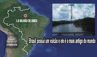 BIBOCA AMBIENTAL : BRASIL POSSUI O VULCÃO MAIS ANTIGO DO MUNDO