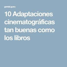 10Adaptaciones cinematográficas tan buenas como los libros
