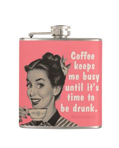 Coffee Keeps Me Busy Until It's Time to Be Drunk Flask #holidays #giftguide #foodie