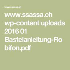 www.ssassa.ch wp-content uploads 2016 01 Bastelanleitung-Robifon.pdf