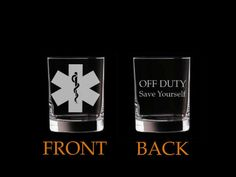 Items similar to Set of 2 Whiskey Glasses EMT Paramedic Doctor Nurse Off Duty Save Yourself Funny on Etsy Paramedic Quotes, Paramedic Gifts, Firefighter Paramedic, Volunteer Firefighter, Ems Tattoos, Ems Humor, Whiskey Glasses, You Funny, Looks Cool