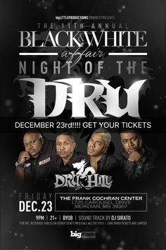 "bigLITTLEProductions Proudly Presents The 11th ANNUAL BLACK & WHITE AFFAIR ""NIGHT OF THE DRU"" Featuring DRU HILL!!! FRIDAY DECEMBER 23rd. GET YOUR ""EARLYBIRD"" TICKETS WHILE THEY LAST!!! Get Your Tickets in Meridian at #HairQueen or #SamsFashions  Call 662-701-9315 For More Info #blpBlackandWhiteAffair #bigLittleProductions @druhill4real #DRUHILL20th"