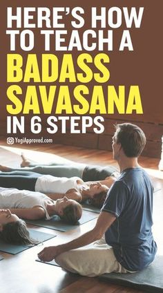As a yoga teacher, your students need you to share your energy in Savasana more than in any other pose. Here's how to teach Savasana in 6 simple steps.
