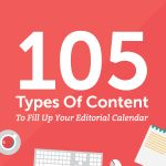 105 Types of Content to Fill Up Your Editorial Calendar