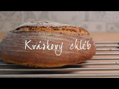 KVÁSKOVÝ CHLÉB | Pšenično-žitný - YouTube Catering, Bakery, Bread, Cooking, Youtube, Baguette, Pastries, Food, Fitness