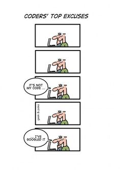good excuse for a programmer) Computer Science Humor, Computer Memes, Work Humour, Programming Humor, Linux Mint, Funny Geek, Tech Humor, Retirement Ideas, Good Excuses