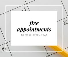 Five Appointments to Make Every Year http://kansascity.citymomsblog.com/five-yearly-appointments/