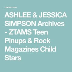 ASHLEE & JESSICA SIMPSON Archives - ZTAMS Teen Pinups & Rock Magazines Child Stars Clueless Halloween Costume, Magazines, Pin Up, Teen, Rock, Stars, Children, Journals, Young Children