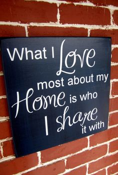 "15 ""x 15"" Wooden Sign - What I LOVE most about my HOME is who I SHARE it with on Etsy, $32.00"