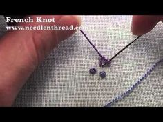 French Knot Video - don't be intimidated by this stitch! It's beautiful, it's versatile, and it's easy! More information & ideas? Visit: http://www.needlenthread.com/2006/11/french-knot-video-tutorial.html