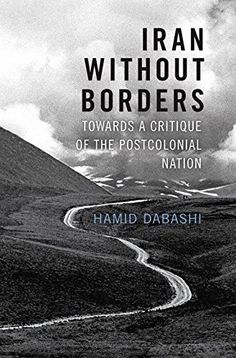 Iran Without Borders: Towards a Critique of the Postcolon... https://www.amazon.com/dp/1784780685/ref=cm_sw_r_pi_dp_x_EKlSxbNXBHTH9