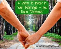 6 Strategies for Investing in Your Marriage - and Earning Dividends www.calmhealthysexy.com #Marriage