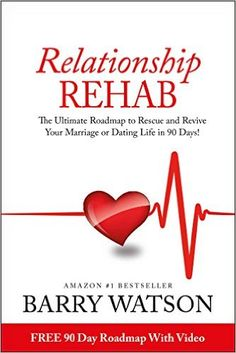 Relationship Rehab: The Ultimate Roadmap to Rescue and Revive Your Marriage or Dating Life in 90 Days! - Kindle edition by Barry Watson, Jane Dixon-Smith. Religion & Spirituality Kindle eBooks @ Amazon.com.