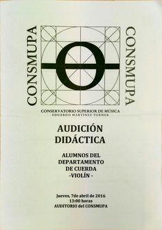Audición didáctica departamento de cuerda -Violín-, día 07 de abril de 2016. Conservatorio Superior de Música Eduardo Martínez Torner.