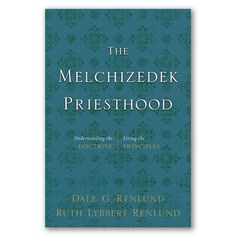 The Melchizedek Priesthood (#DBD-5200155) from Deseret Book.  available on LDSBookstore.com