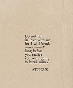 'Break' #atticuspoetry #atticus #poetry #poem #loveherwild #break #heart
