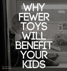 Why Fewer Toys Will Benefit Your Kids Minimalist Parenting,Minimalism