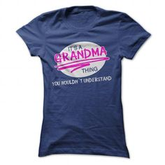 I Love Its a GRANDMA thing, you wouldnt understand ! Shirts & Tees