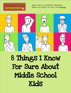 12/28/14 - 8 Things I Know for Sure about Middle School Kids - Guest Post on MiddleWeb by Jennifer Gonzalez.