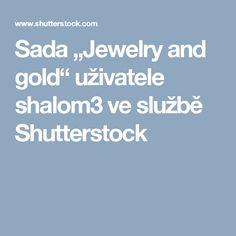 "Sada ""Jewelry and gold"" uživatele shalom3 ve službě Shutterstock"