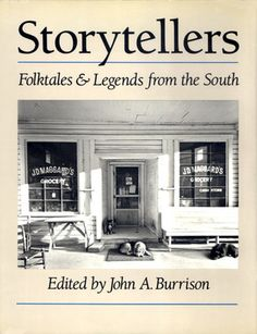 Storytellers: Folktales and Legends from the South (Brown Thrasher Books) by John Burrison Storytelling Books, Trickster Tales, Brown Thrasher, Georgia State University, Legends And Myths, Tall Tales, Irish Men, Public Speaking, Fantasy Books