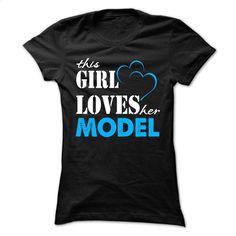This Girl Love Her Model  T Shirt, Hoodie, Sweatshirts - teeshirt dress #fashion #T-Shirts