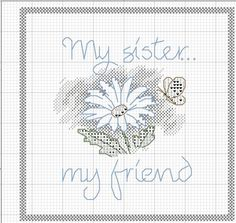 My sister my friend. Simple cross stitch                                                                                                                                                                                 More
