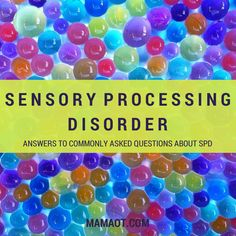 Answers to commonly asked questions about Sensory Processing Disorder - Mama OT #sensory #OTtips #childdevelopment