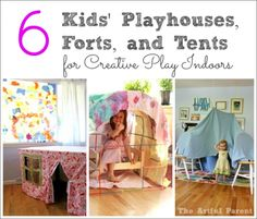 6 Kids' Playhouses, Forts, and Tents -- For Creative Play Indoors