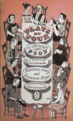 'Plats du Jour or Foreign Food' by Primrose Gray and Patience Boyd, Illustrations by David Gentleman, 1957