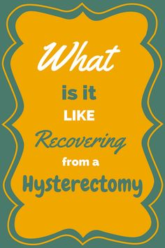 What is it like to recover from a hysterectomy in your 30s? I'll tell you, it isn't easy! But if you know what to expect, it's not as bad as it sounds.