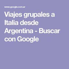Viajes grupales a Italia desde Argentina - Buscar con Google