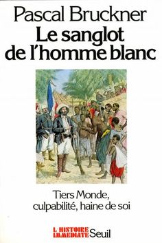 Le sanglot de l'homme blanc (Pascal Bruckner, 1983)