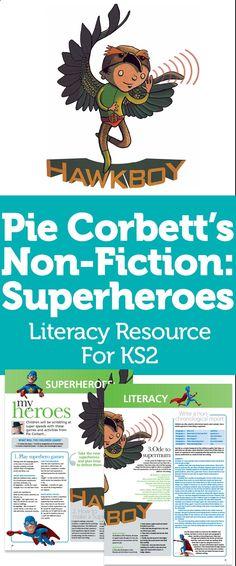 Pie Corbett's Non-Fiction: Superheroes – Literacy Resource For KS2