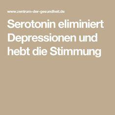 Serotonin eliminiert Depressionen und hebt die Stimmung